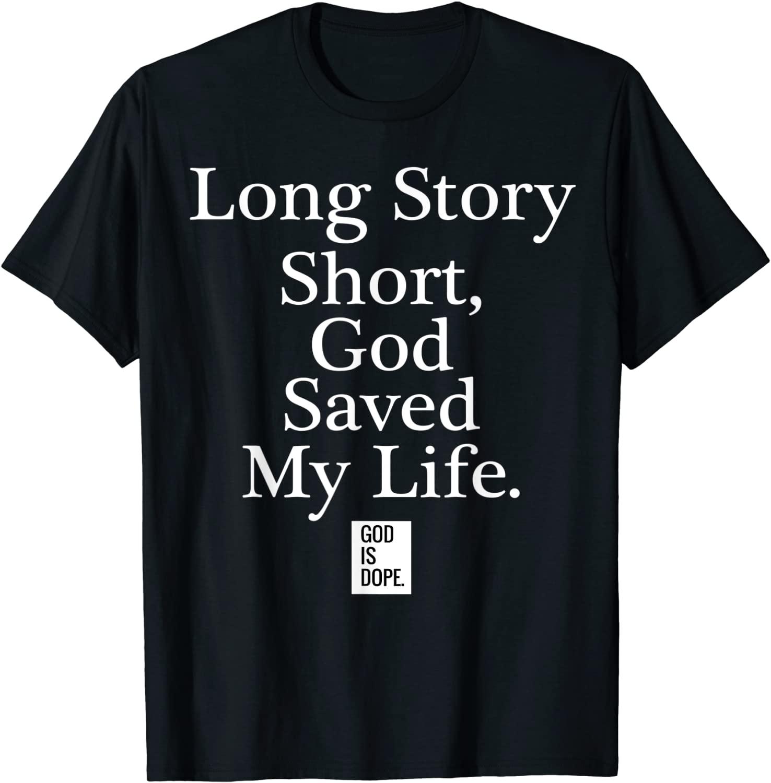 Long Story Short God Saved My Life T-Shirt